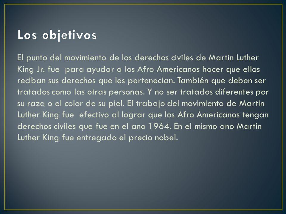 El punto del movimiento de los derechos civiles de Martin Luther King Jr. fue para ayudar a los Afro Americanos hacer que ellos reciban sus derechos q