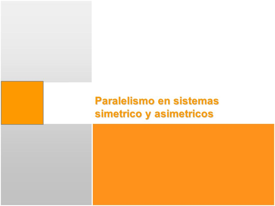 Paralelismo en sistemas simetrico y asimetricos