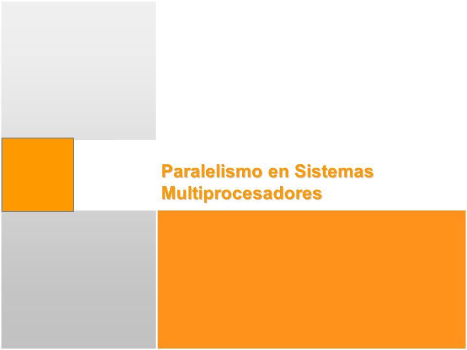 Paralelismo en Sistemas Multiprocesadores