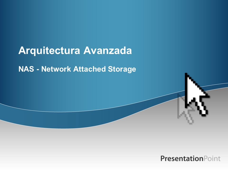 Arquitectura Avanzada NAS - Network Attached Storage