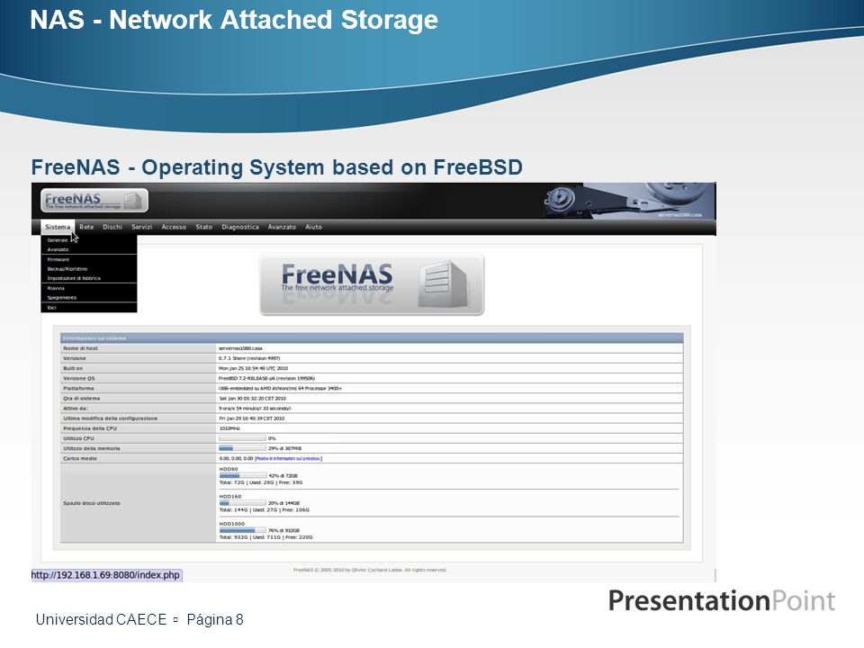 Universidad CAECE Página 8 NAS - Network Attached Storage FreeNAS - Operating System based on FreeBSD