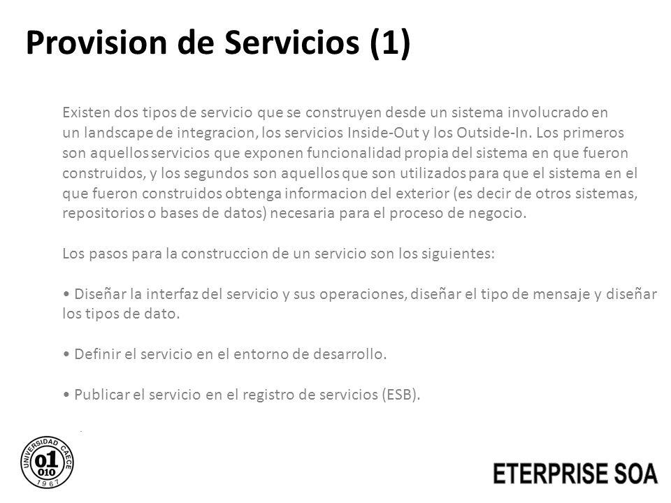 Provision de Servicios (1) Existen dos tipos de servicio que se construyen desde un sistema involucrado en un landscape de integracion, los servicios