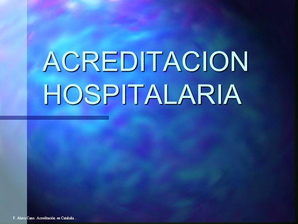 La acreditación se define como un método reconocido de evaluación externa, por el que se verifica que un centro sanitario asume un conjunto de estándares previamente establecidos y que se materializa a través de un certificado de garantía.