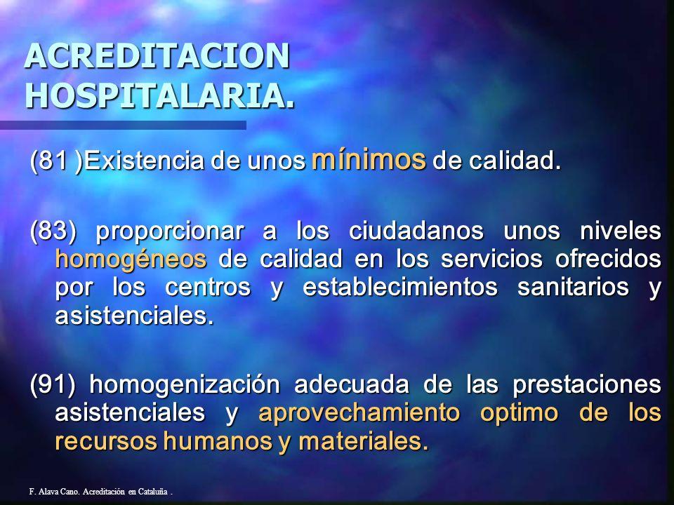 ACREDITACION HOSPITALARIA.( Orden de 10 de julio de 1991) F. Alava Cano. Acreditación en Cataluña.