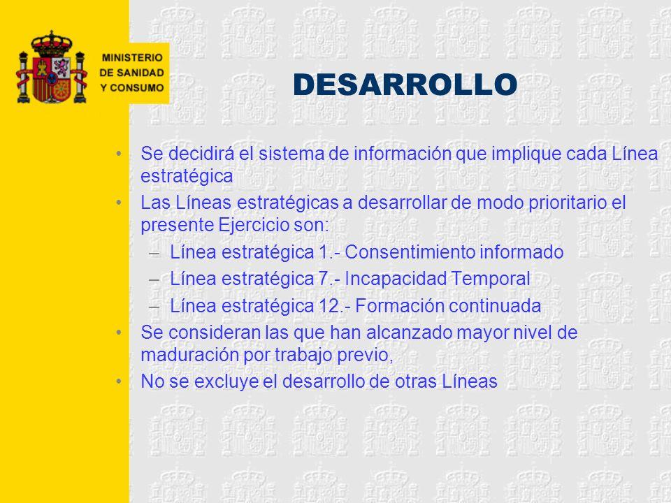 DESARROLLO Se decidirá el sistema de información que implique cada Línea estratégica Las Líneas estratégicas a desarrollar de modo prioritario el pres