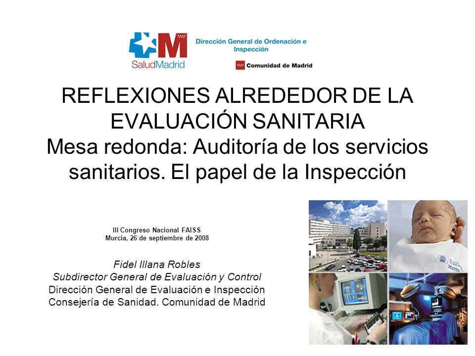 REFLEXIONES ALREDEDOR DE LA EVALUACIÓN SANITARIA Mesa redonda: Auditoría de los servicios sanitarios. El papel de la Inspección III Congreso Nacional