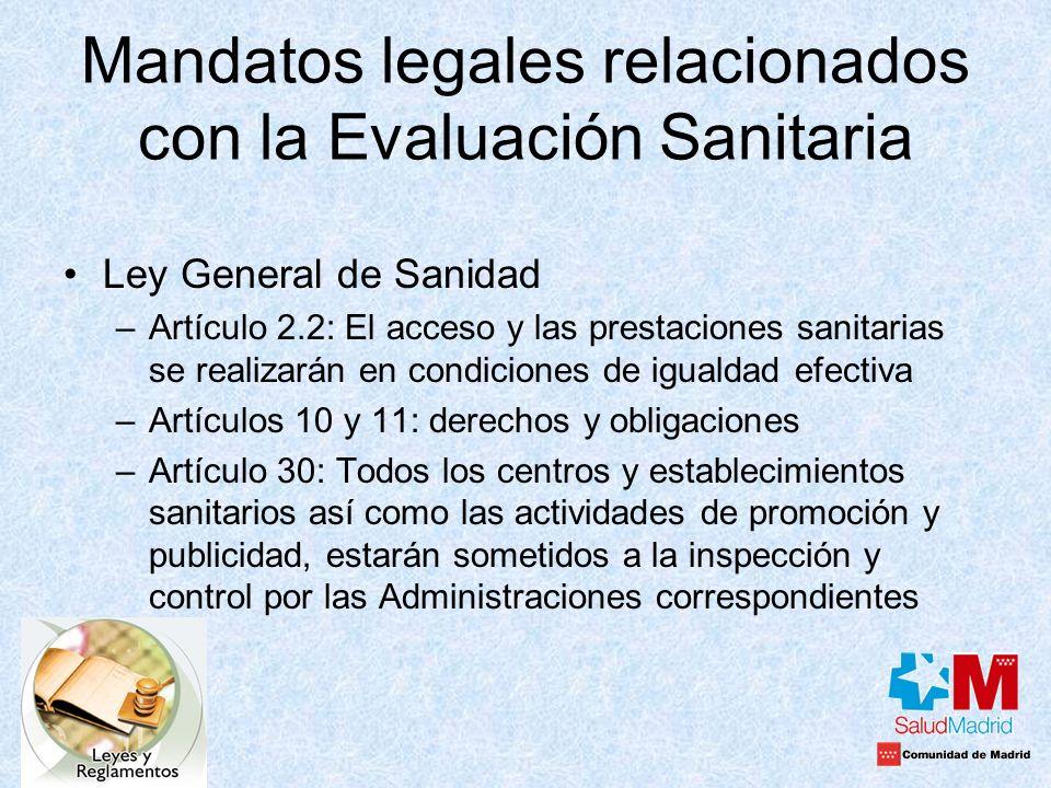 Mandatos legales relacionados con la Evaluación Sanitaria Ley General de Sanidad –Artículo 2.2: El acceso y las prestaciones sanitarias se realizarán