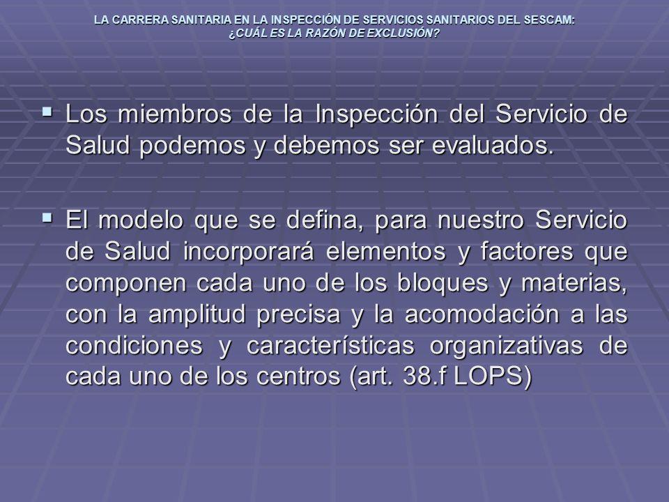LA CARRERA SANITARIA EN LA INSPECCIÓN DE SERVICIOS SANITARIOS DEL SESCAM: ¿CUÁL ES LA RAZÓN DE EXCLUSIÓN? Los miembros de la Inspección del Servicio d