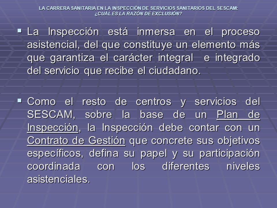 LA CARRERA SANITARIA EN LA INSPECCIÓN DE SERVICIOS SANITARIOS DEL SESCAM: ¿CUÁL ES LA RAZÓN DE EXCLUSIÓN? La Inspección está inmersa en el proceso asi