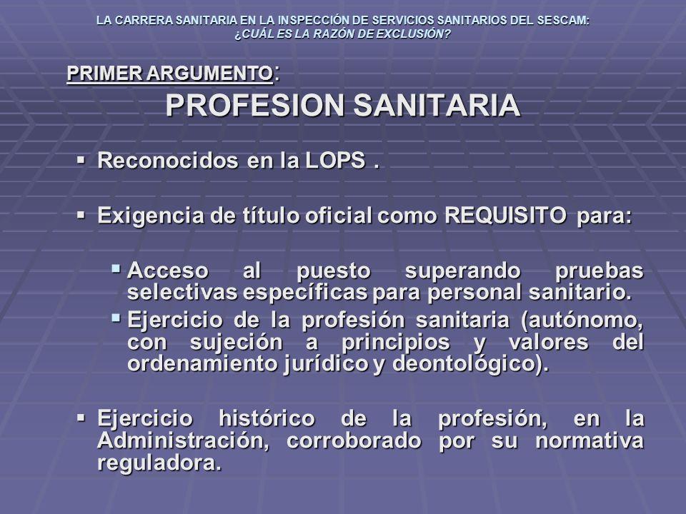 LA CARRERA SANITARIA EN LA INSPECCIÓN DE SERVICIOS SANITARIOS DEL SESCAM: ¿CUÁL ES LA RAZÓN DE EXCLUSIÓN? PRIMER ARGUMENTO : PROFESION SANITARIA Recon