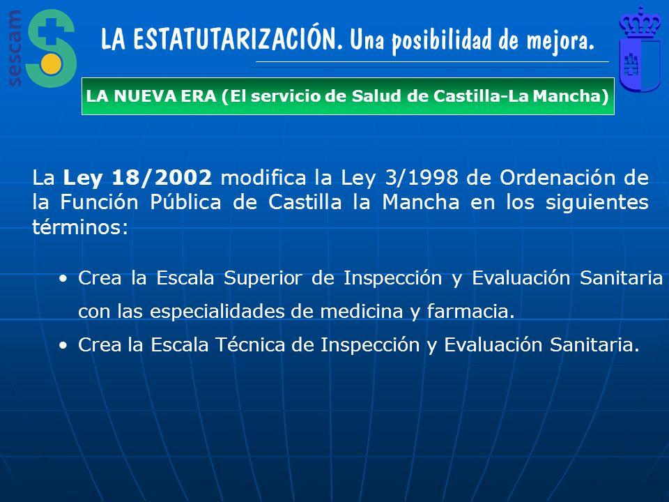 LA ESTATUTARIZACIÓN. Una posibilidad de mejora. La Ley 18/2002 modifica la Ley 3/1998 de Ordenación de la Función Pública de Castilla la Mancha en los