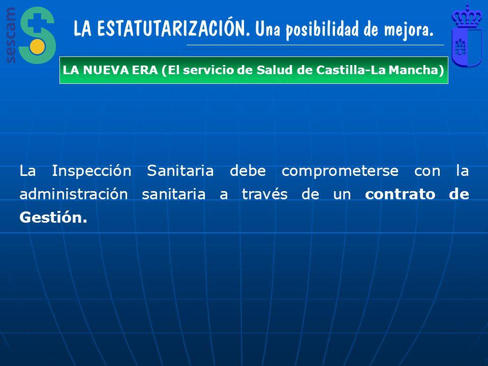 LA ESTATUTARIZACIÓN. Una posibilidad de mejora. LA NUEVA ERA (El servicio de Salud de Castilla-La Mancha) La Inspección Sanitaria debe comprometerse c