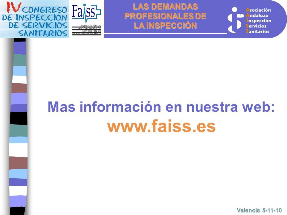 LAS DEMANDAS PROFESIONALES DE LA INSPECCIÓN Valencia 5-11-10 Mas información en nuestra web: www.faiss.es