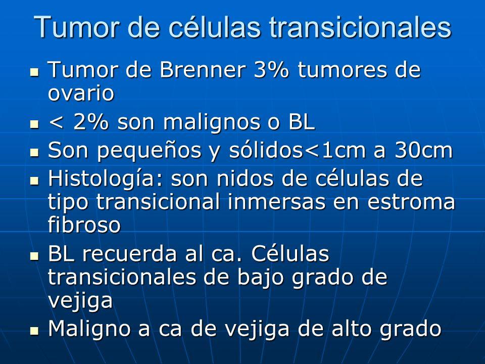 Tumor de células transicionales Tumor de Brenner 3% tumores de ovario Tumor de Brenner 3% tumores de ovario < 2% son malignos o BL < 2% son malignos o
