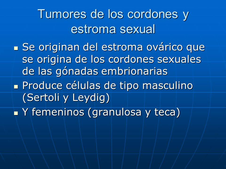 Tumores de los cordones y estroma sexual Se originan del estroma ovárico que se origina de los cordones sexuales de las gónadas embrionarias Se origin