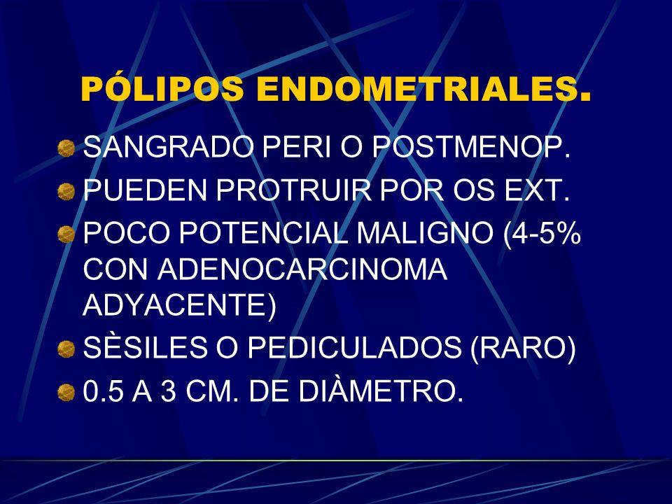 ADENOMIOSIS CRECIMIENTO DE LA CAPA BASAL DEL ENDOMETRIO HACIA EL INTERIOR DEL MIOMETRIO: -NIDOS DE ESTROMA -GLÀNDULAS ENDOMETRIALES -AMBAS