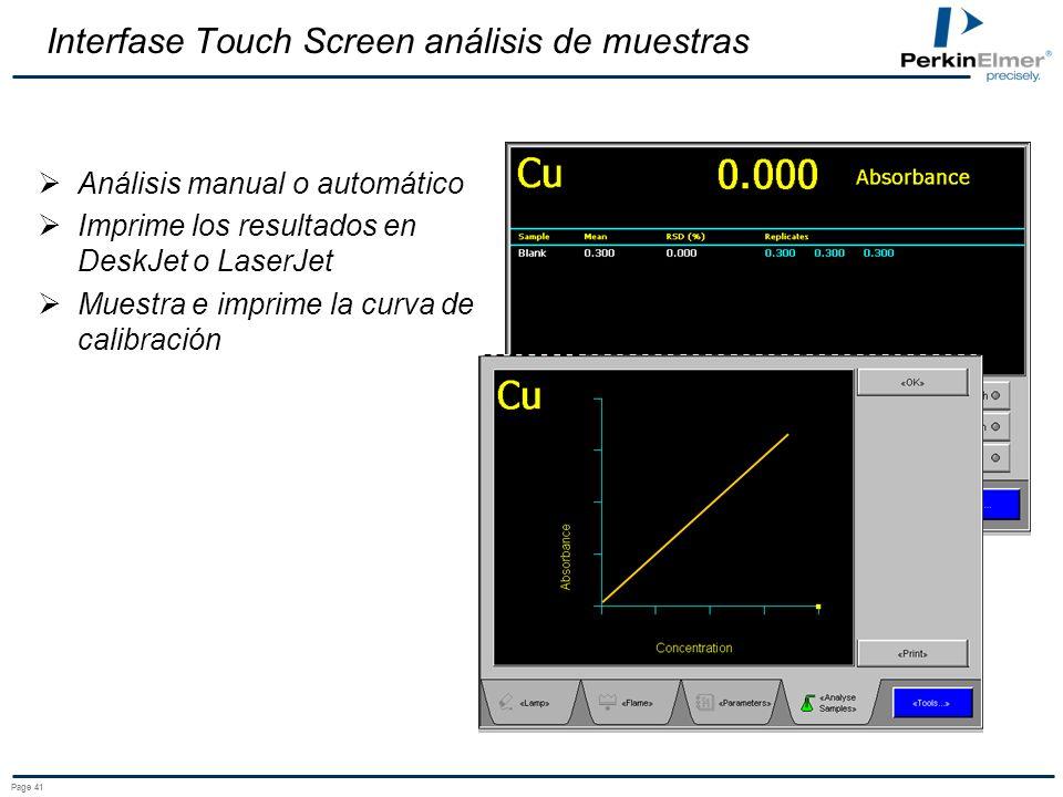 Page 41 Interfase Touch Screen análisis de muestras Análisis manual o automático Imprime los resultados en DeskJet o LaserJet Muestra e imprime la curva de calibración