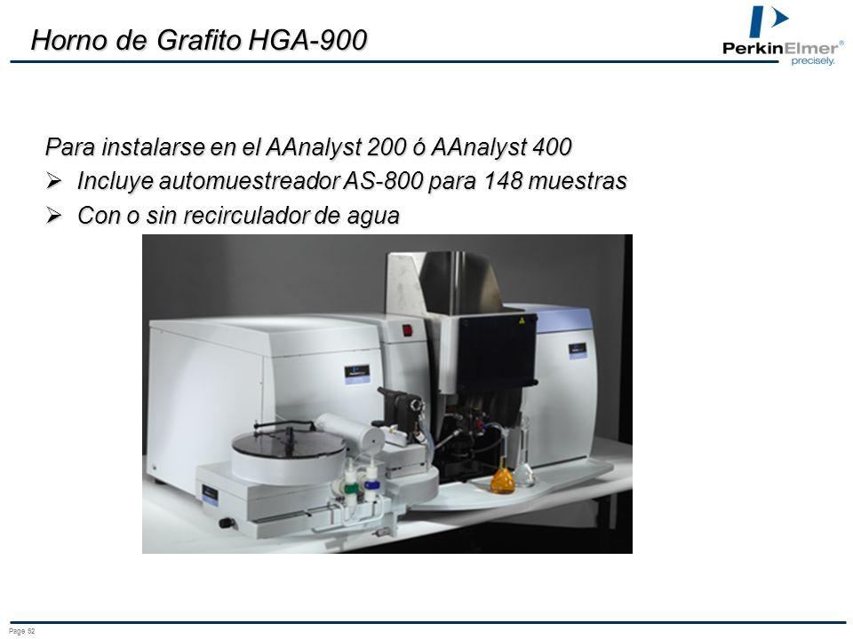 Page 52 Horno de Grafito HGA-900 Para instalarse en el AAnalyst 200 ó AAnalyst 400 Incluye automuestreador AS-800 para 148 muestras Incluye automuestreador AS-800 para 148 muestras Con o sin recirculador de agua Con o sin recirculador de agua