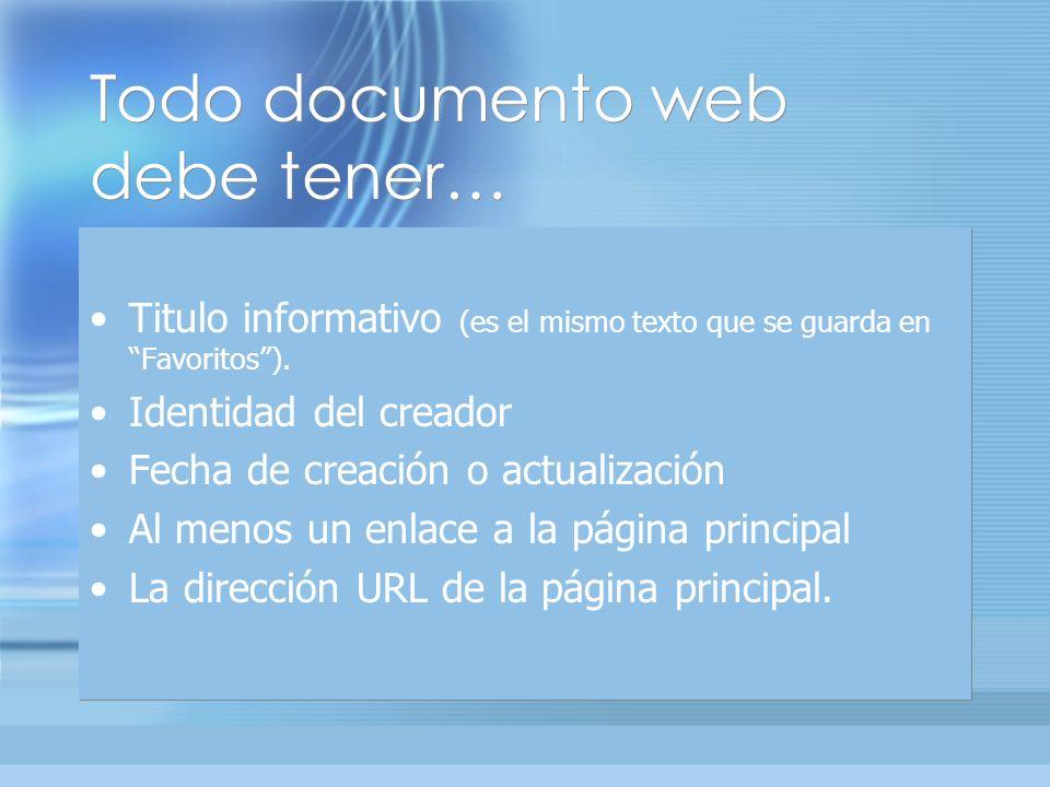 Todo documento web debe tener… Titulo informativo (es el mismo texto que se guarda en Favoritos).