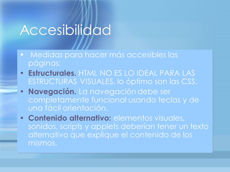 Accesibilidad Medidas para hacer más accesibles las páginas: Estructurales.