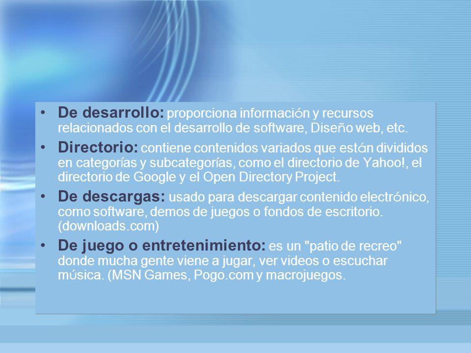 De desarrollo: proporciona informaci ó n y recursos relacionados con el desarrollo de software, Dise ñ o web, etc.
