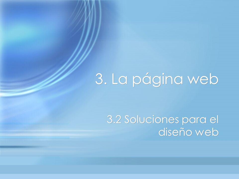 3. La página web 3.2 Soluciones para el diseño web