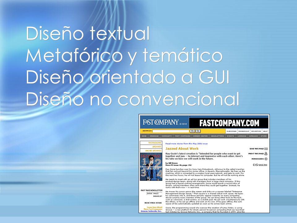 Diseño textual Metafórico y temático Diseño orientado a GUI Diseño no convencional