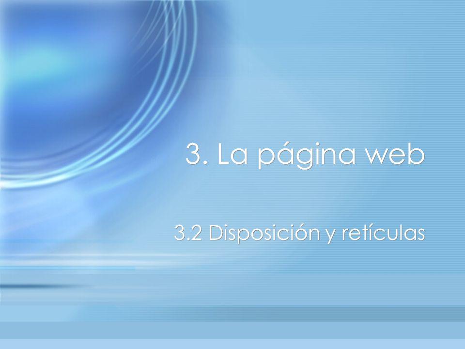3. La página web 3.2 Disposición y retículas