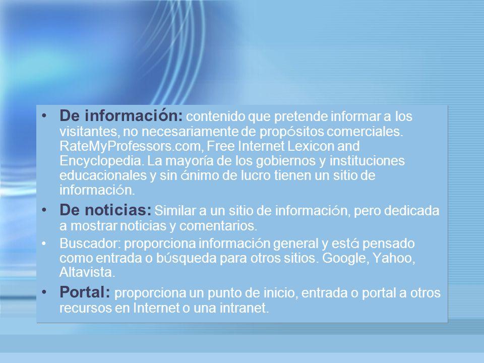 De informaci ó n: contenido que pretende informar a los visitantes, no necesariamente de prop ó sitos comerciales.