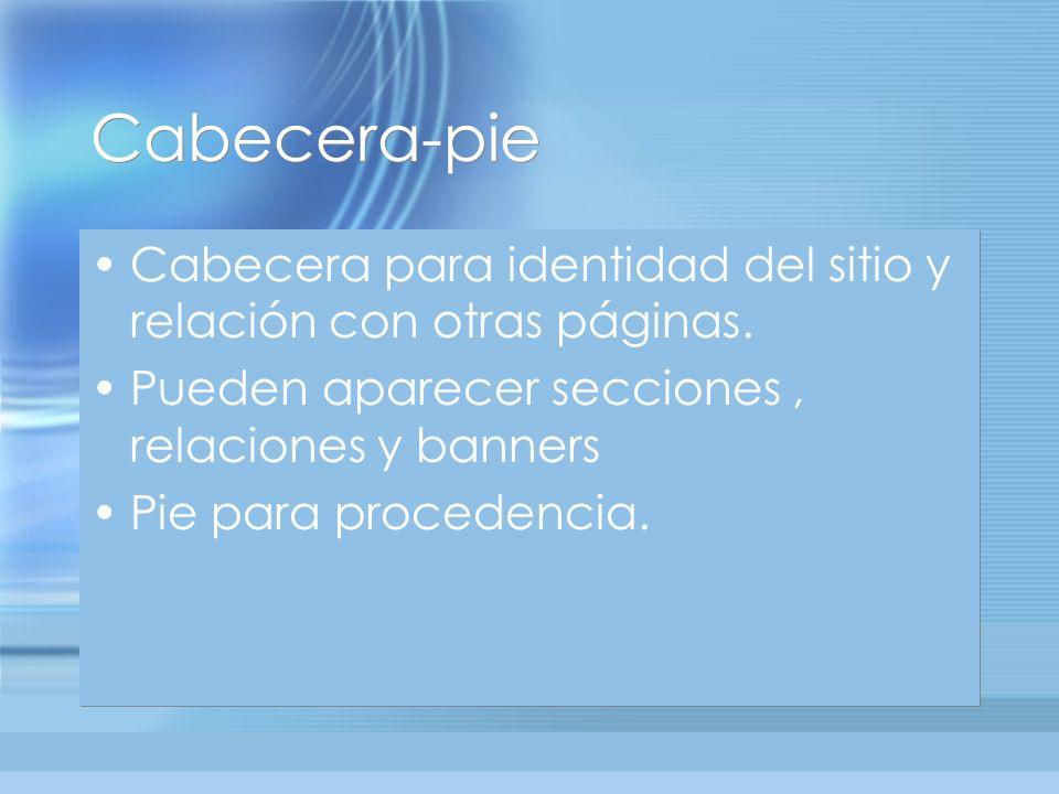 Cabecera-pie Cabecera para identidad del sitio y relación con otras páginas.