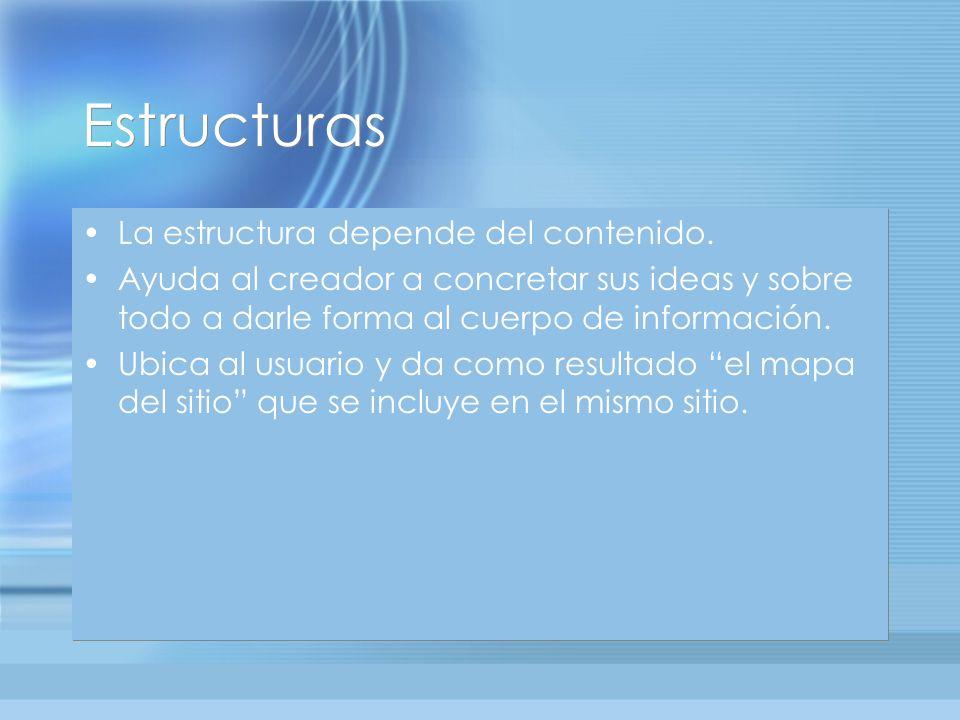 Estructuras La estructura depende del contenido.