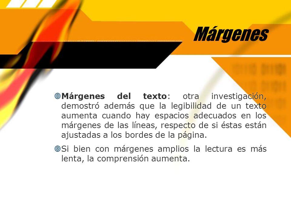 Márgenes M á rgenes del texto: otra investigaci ó n, demostr ó adem á s que la legibilidad de un texto aumenta cuando hay espacios adecuados en los m