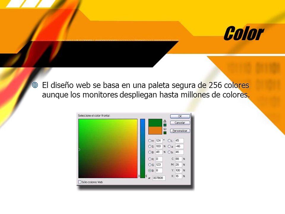 Color El diseño web se basa en una paleta segura de 256 colores aunque los monitores despliegan hasta millones de colores.