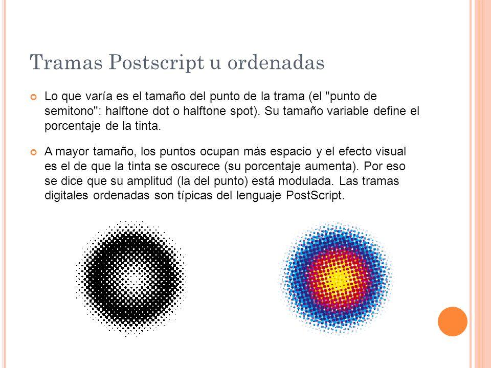Tramas Postscript u ordenadas Lo que varía es el tamaño del punto de la trama (el