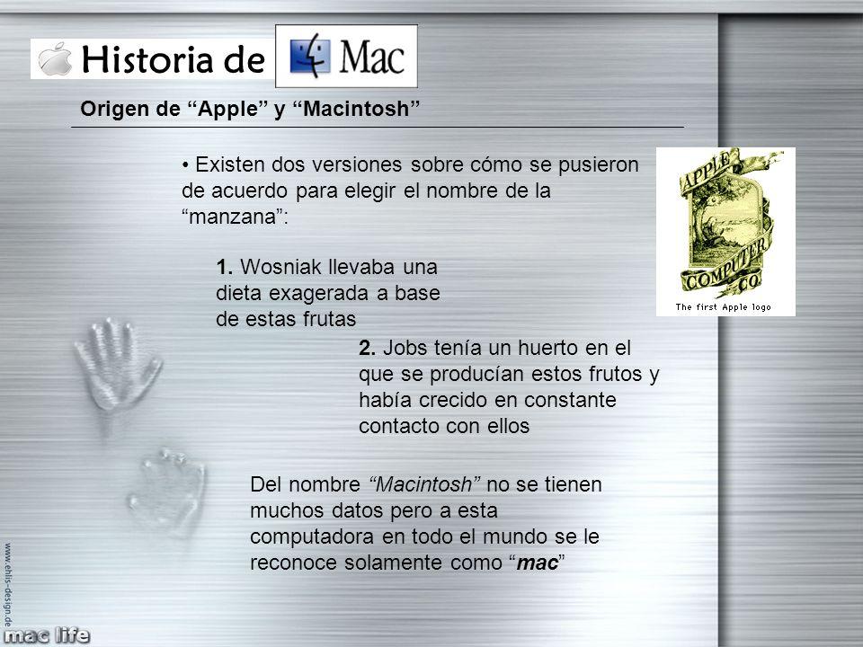 Historia de Mac Origen de Apple y Macintosh Existen dos versiones sobre cómo se pusieron de acuerdo para elegir el nombre de la manzana: 1. Wosniak ll