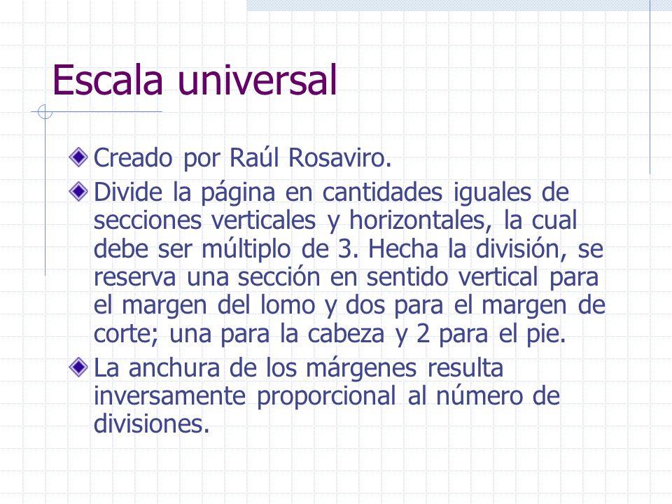Escala universal Creado por Raúl Rosaviro. Divide la página en cantidades iguales de secciones verticales y horizontales, la cual debe ser múltiplo de