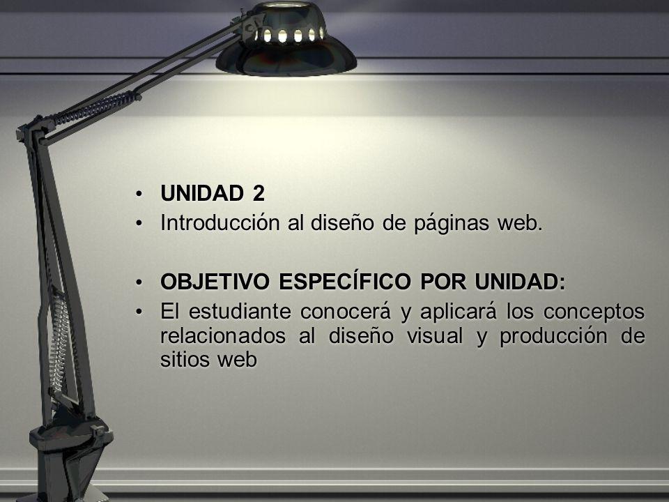 UNIDAD 2 Introducci ó n al dise ñ o de p á ginas web.