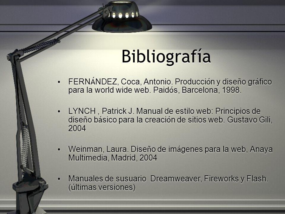 Bibliografía FERN Á NDEZ, Coca, Antonio. Producci ó n y dise ñ o gr á fico para la world wide web.