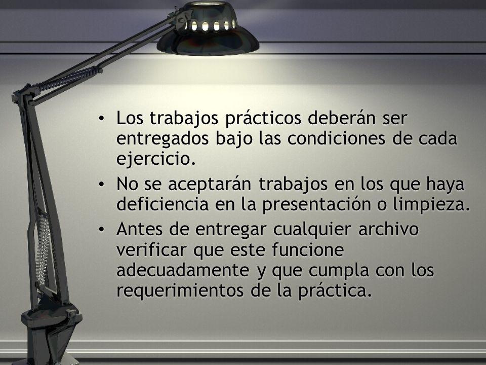Los trabajos prácticos deberán ser entregados bajo las condiciones de cada ejercicio. No se aceptarán trabajos en los que haya deficiencia en la prese