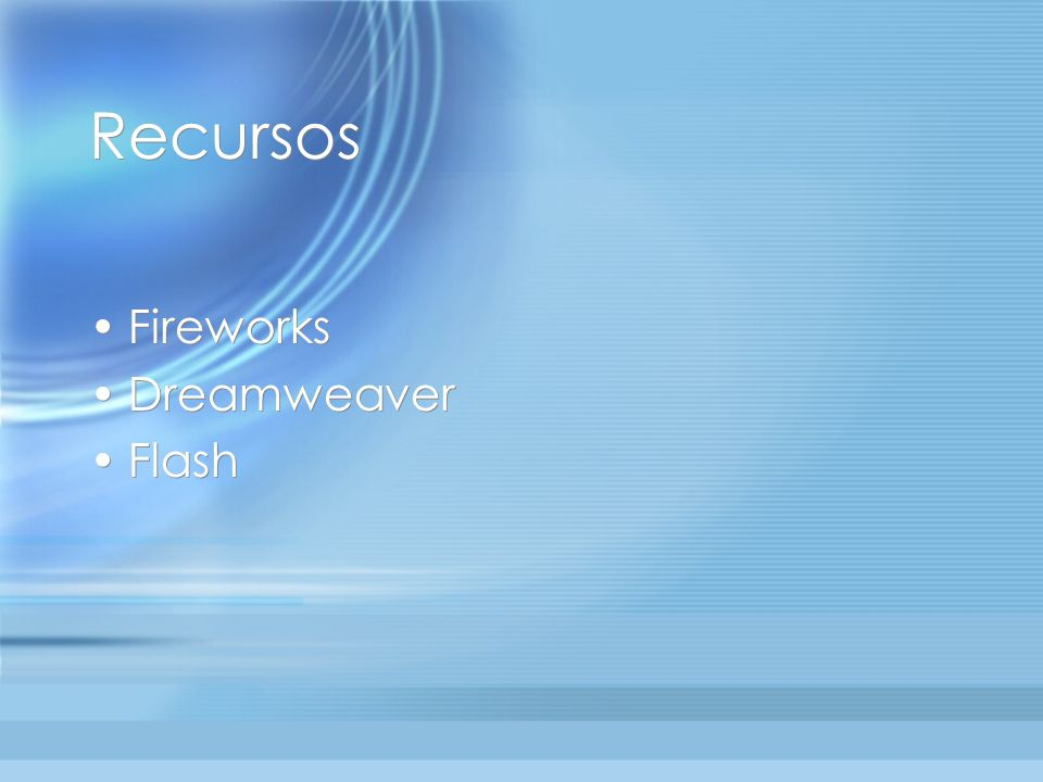 Recursos Fireworks Dreamweaver Flash Fireworks Dreamweaver Flash