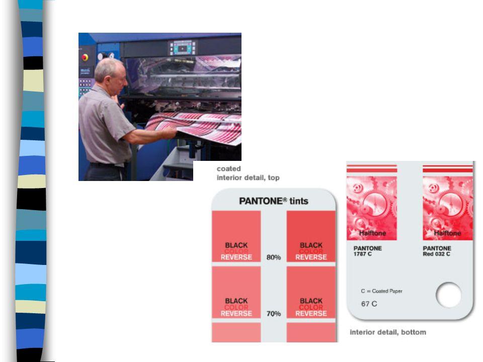El tipo de papel y Pantone El tipo de papal empleado influirá en la apariencia de los colores.
