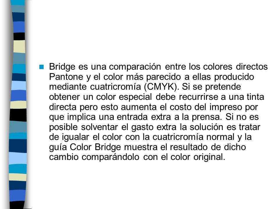 Bridge es una comparación entre los colores directos Pantone y el color más parecido a ellas producido mediante cuatricromía (CMYK). Si se pretende ob