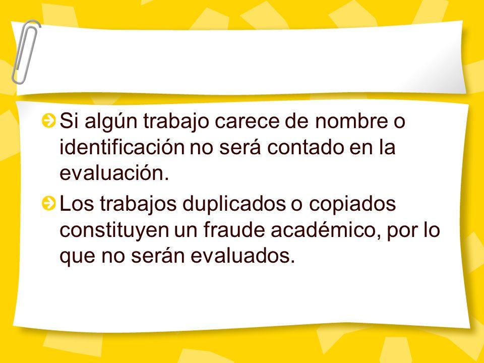 trabajos Los exámenes se aplican sólo en la fecha establecida.