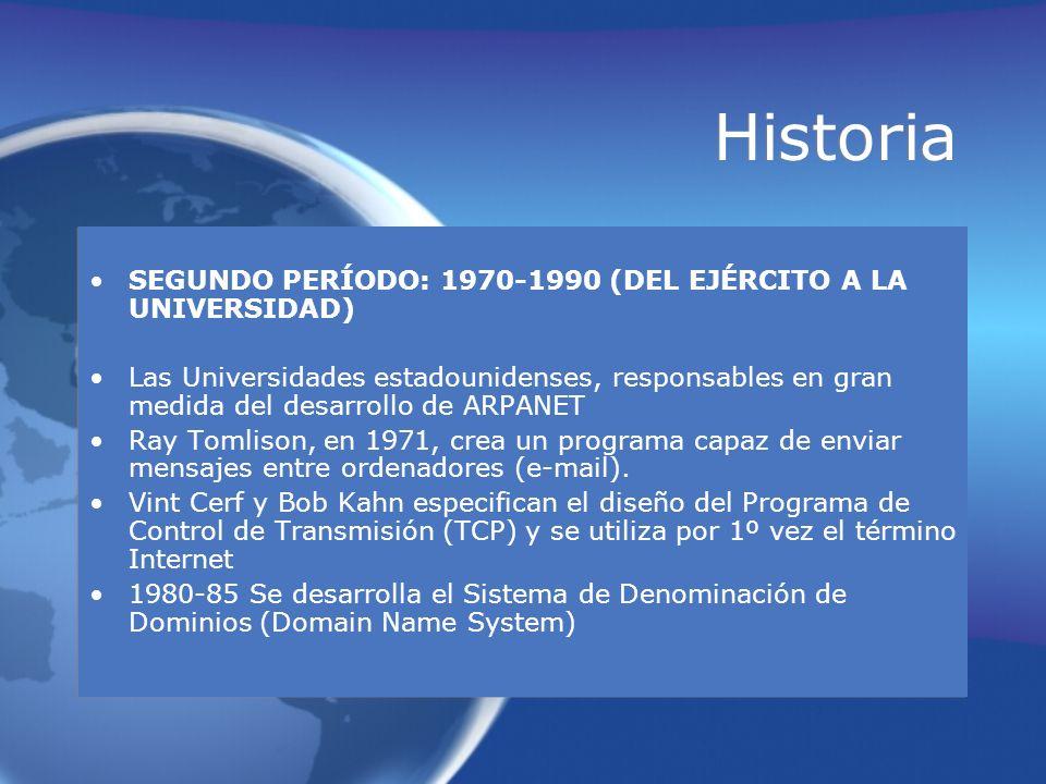 Historia SEGUNDO PERÍODO: 1970-1990 (DEL EJÉRCITO A LA UNIVERSIDAD) Las Universidades estadounidenses, responsables en gran medida del desarrollo de A
