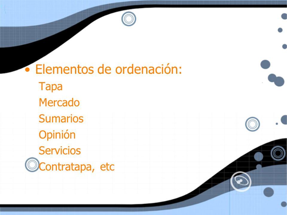 Elementos de ordenación: Tapa Mercado Sumarios Opinión Servicios Contratapa, etc Elementos de ordenación: Tapa Mercado Sumarios Opinión Servicios Cont
