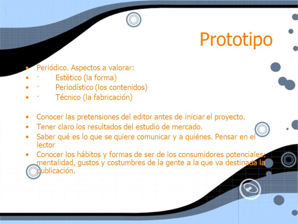 Prototipo Periódico. Aspectos a valorar: · Estético (la forma) · Periodístico (los contenidos) · Técnico (la fabricación) Conocer las pretensiones del