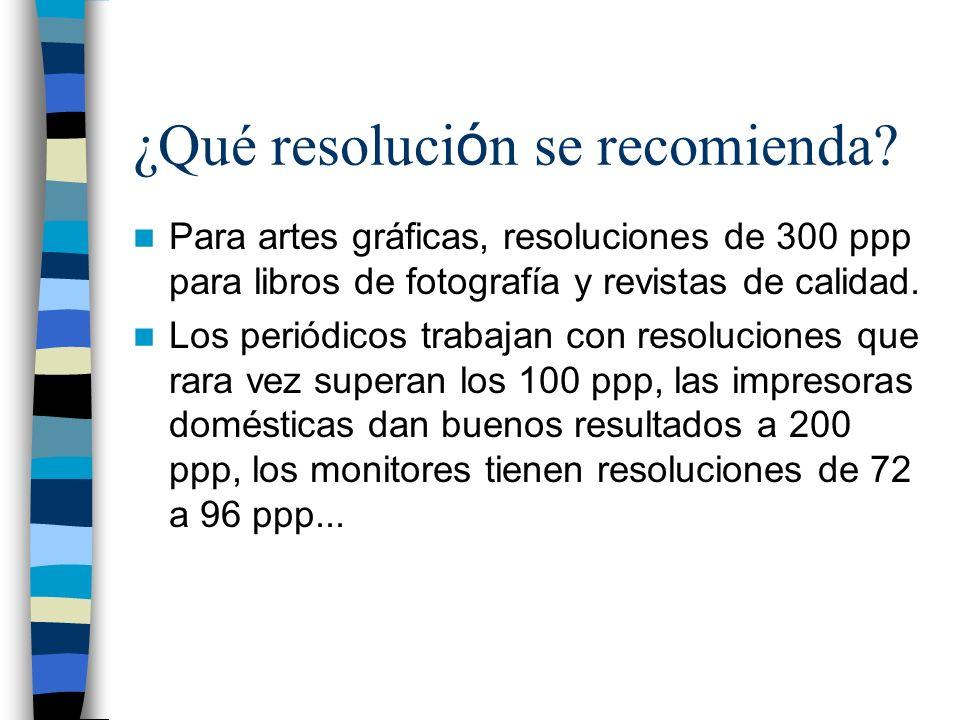 ¿Qué resoluci ó n se recomienda? Para artes gráficas, resoluciones de 300 ppp para libros de fotografía y revistas de calidad. Los periódicos trabajan
