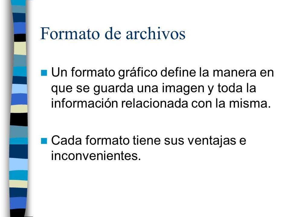 Formato de archivos Un formato gráfico define la manera en que se guarda una imagen y toda la información relacionada con la misma. Cada formato tiene