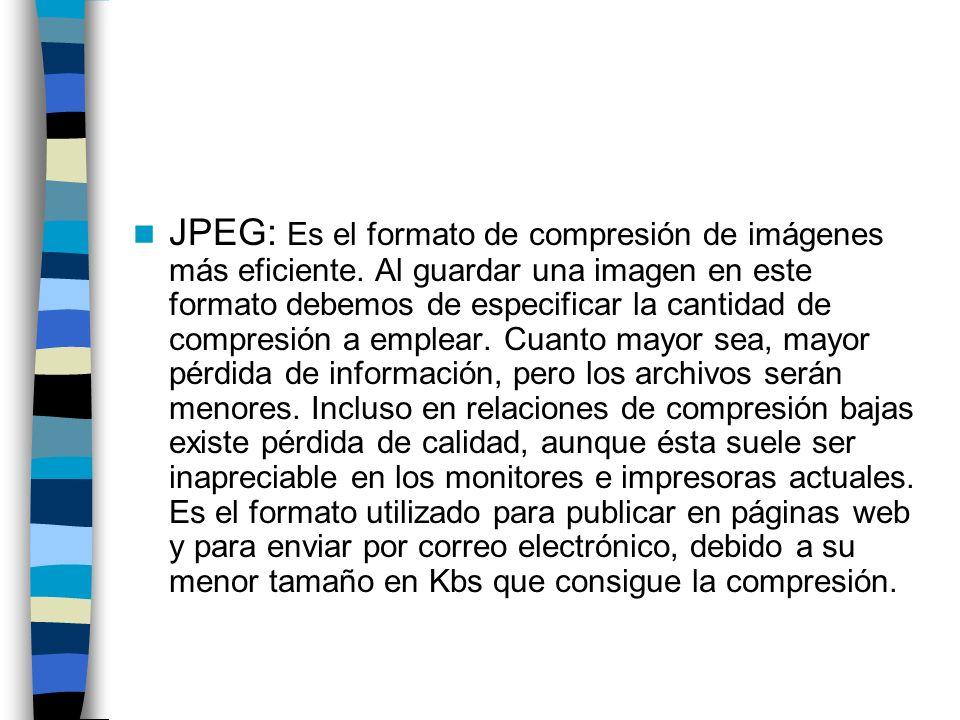 JPEG: Es el formato de compresión de imágenes más eficiente. Al guardar una imagen en este formato debemos de especificar la cantidad de compresión a