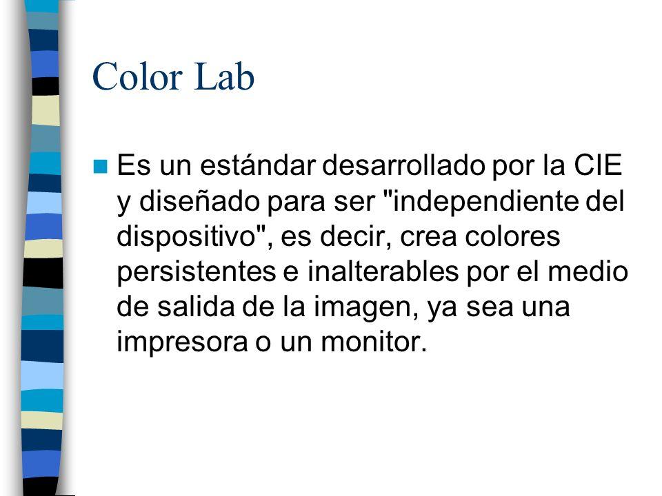 Color Lab Es un estándar desarrollado por la CIE y diseñado para ser
